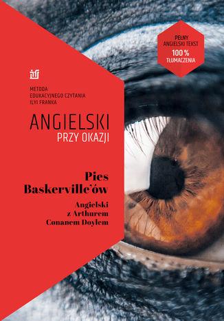 Okładka książki Pies Baskerville\'ów. Angielski z Arthurem Conanem Doylem