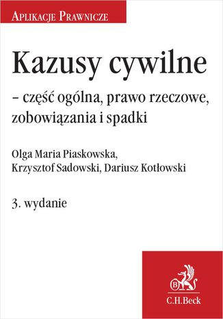 Okładka książki Kazusy cywilne - część ogólna prawo rzeczowe zobowiązania i spadki. Wydanie 3