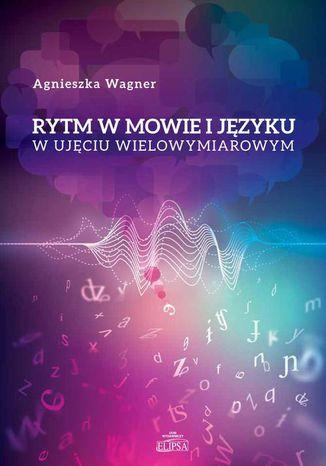 Okładka książki Rytm w mowie i języku w ujęciu wielowymiarowym