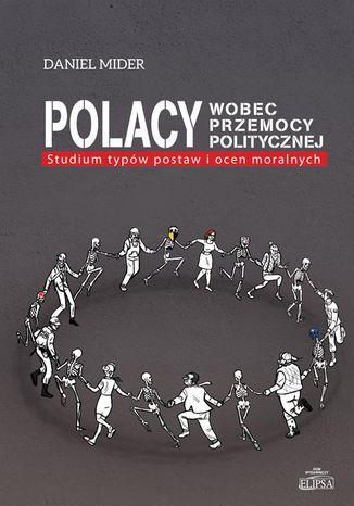 Okładka książki Polacy wobec przemocy politycznej