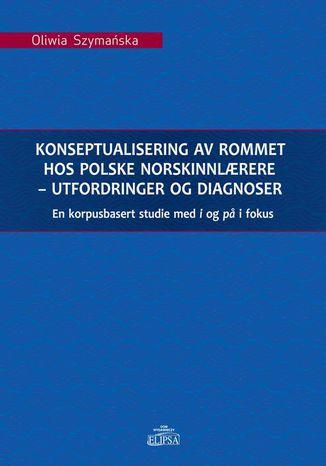 Okładka książki Konseptualisering av rommet hos polske norskinnlrere - utfordringer og diagnoser