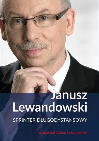 Okładka książki Janusz Lewandowski. Sprinter długodystansowy