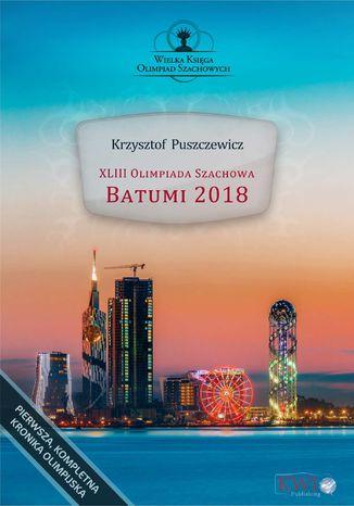 Okładka książki XLIII Olimpiada Szachowa - Batumi 2018