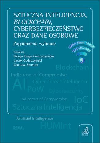 Okładka książki/ebooka Sztuczna inteligencja blockchain cyberbezpieczeństwo oraz dane osobowe. Zagadnienia wybrane