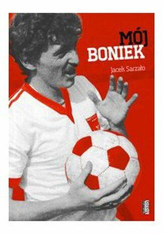 Okładka książki Mój Boniek