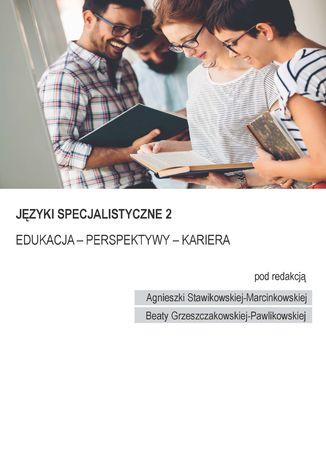 Okładka książki/ebooka Speclang 2. Języki specjalistyczne. Edukacja - Perspektywy - Kariera