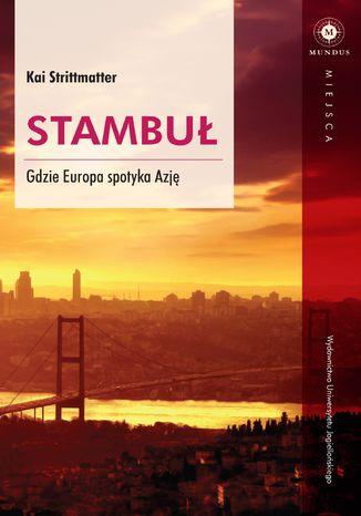 Okładka książki Stambuł. Gdzie Europa spotyka Azję