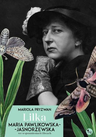 Okładka książki Lilka. Maria Pawlikowska-Jasnorzewska we wspomnieniach