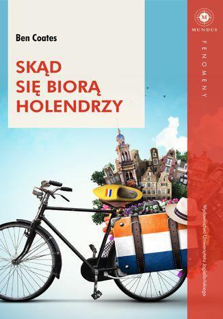 Okładka książki/ebooka Skąd się biorą Holendrzy