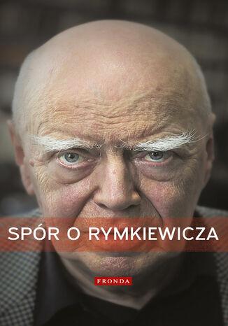 Okładka książki Spór o Rymkiewicza