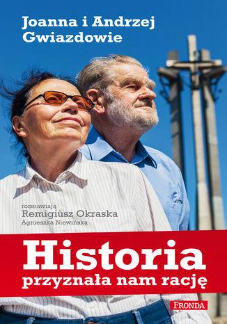 Historia przyznała nam rację Joanna i Andrzej Gwiazdowie