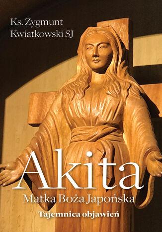 Okładka książki/ebooka Akita. Matka Boża Japońska