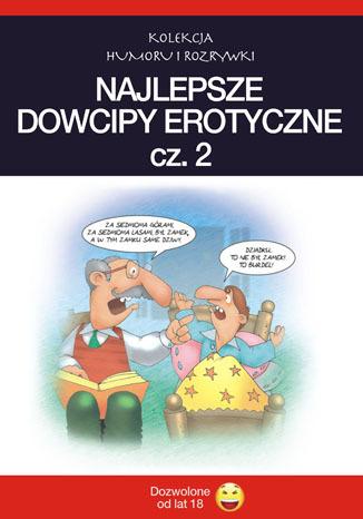 Okładka książki Najlepsze dowcipy erotyczne. cz.2