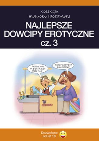 Okładka książki Najlepsze dowcipy erotyczne. cz.3