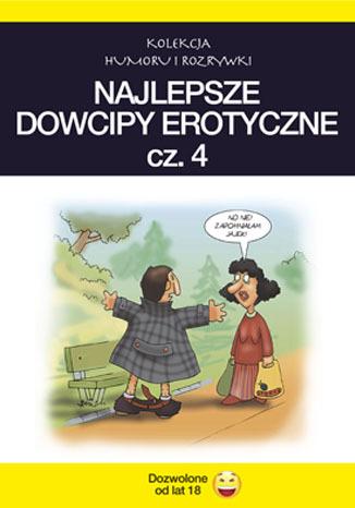Okładka książki Najlepsze dowcipy erotyczne. cz.4