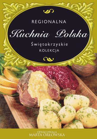 Okładka książki Świętokrzyskie. Regionalna kuchnia polska