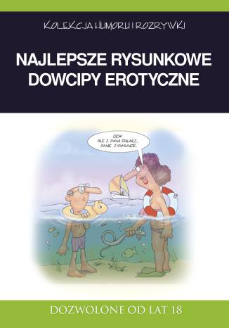Okładka książki Najlepsze rysunkowe dowcipy erotyczne