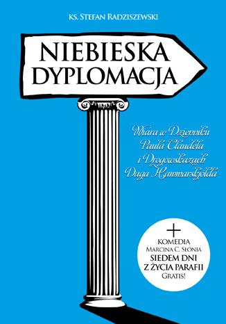 Okładka książki Niebieska dyplomacja + Siedem dni z życia parafii