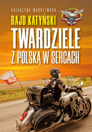 Okładka książki Rajd Katyński. Twardziele z Polską w sercach