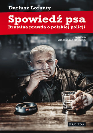 Okładka książki/ebooka Spowiedź psa. Brutalna prawda o polskiej policji