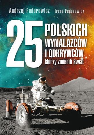 Okładka książki 25 polskich wynalazców i odkrywców, którzy zmienili świat
