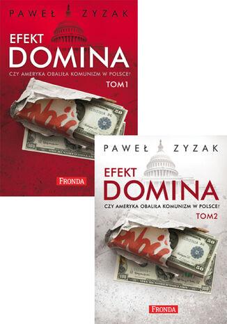 Okładka książki Efekt domina. Czy Ameryka obaliła komunizm w Polsce?