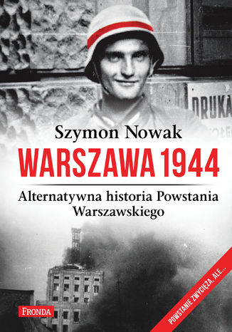 Okładka książki/ebooka Warszawa 1944. Alternatywna historia Powstania Warszawskiego