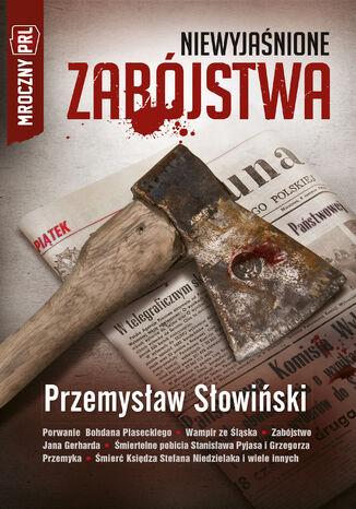 Okładka książki/ebooka Mroczny PRL (#2). Mroczny PRL: Niewyjaśnione zabójstwa