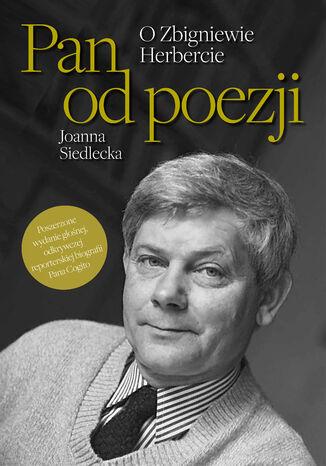 Okładka książki Pan od poezji. O Zbigniewie Herbercie