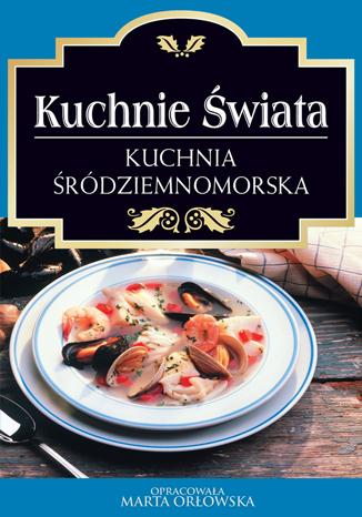 Okładka książki/ebooka Kuchnia śródziemnomorska