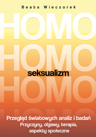 Okładka książki/ebooka Homoseksualizm. Przegląd światowych analiz i badań. Wydanie 2018