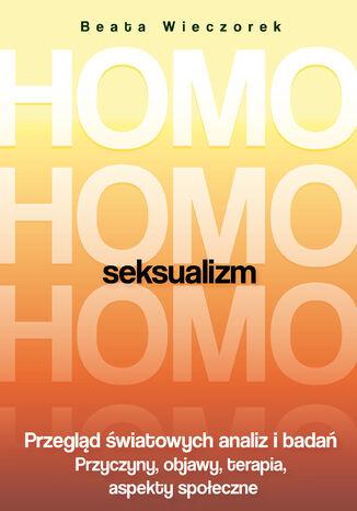 Okładka książki Homoseksualizm. Przegląd światowych analiz i badań. Wydanie 2018