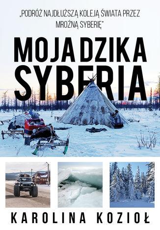 Okładka książki/ebooka Moja dzika Syberia