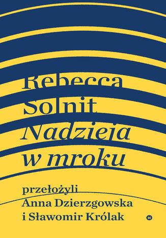 Okładka książki/ebooka Nadzieja w mroku. Nieznane opowieści, niebywałe możliwości
