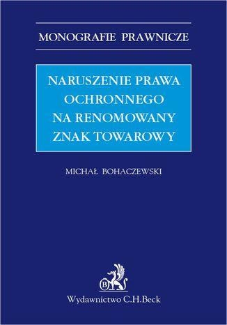 Okładka książki Naruszenie prawa ochronnego na renomowany znak towarowy