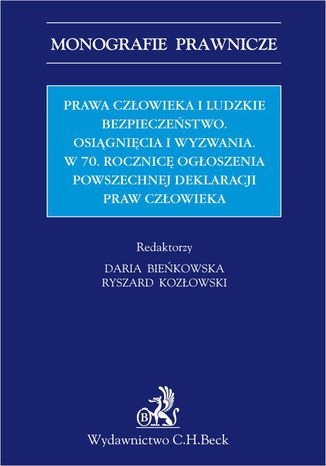 Okładka książki/ebooka Prawa człowieka i ludzkie bezpieczeństwo. Osiągnięcia i wyzwania w 70 Rocznicę Ogłoszenia Powszechnej Deklaracji Praw Człowieka