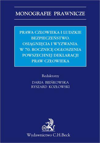 Okładka książki Prawa człowieka i ludzkie bezpieczeństwo. Osiągnięcia i wyzwania w 70 Rocznicę Ogłoszenia Powszechnej Deklaracji Praw Człowieka