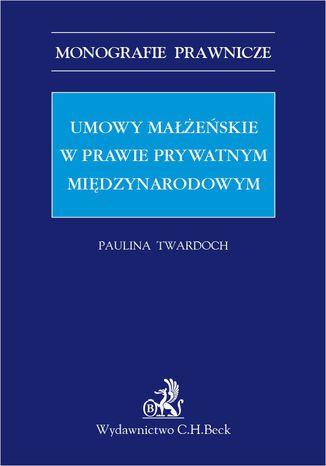 Okładka książki/ebooka Umowy małżeńskie w prawie prywatnym międzynarodowym
