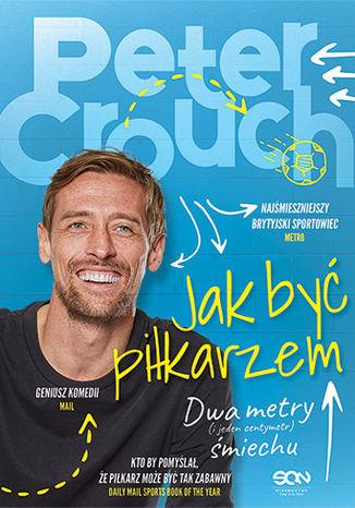 Okładka książki Jak być piłkarzem. Dwa metry śmiechu