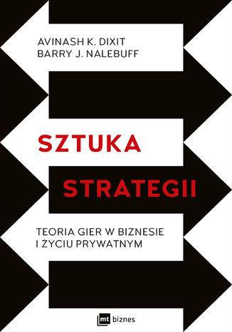 Okładka książki/ebooka Sztuka strategii. Teoria gier w biznesie i życiu prywatnym