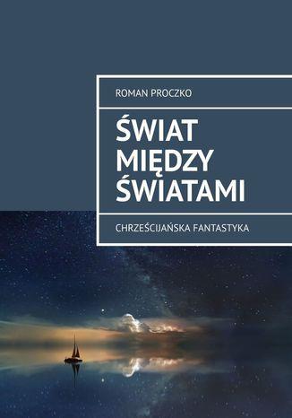 Okładka książki/ebooka Świat między Światami