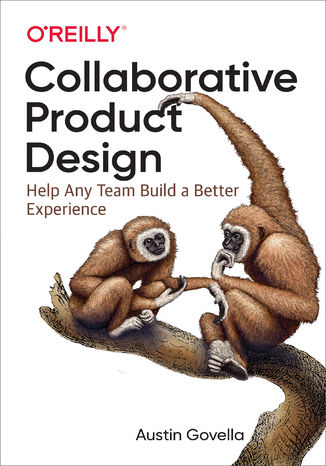 Okładka książki Collaborative Product Design. Help Any Team Build a Better Experience