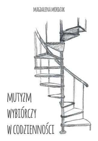 Okładka książki Mutyzm wybiórczy w codzienności