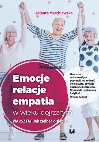 Okładka książki Emocje - relacje - empatia w wieku dojrzałym. Warsztat: Jak zadbać o siebie