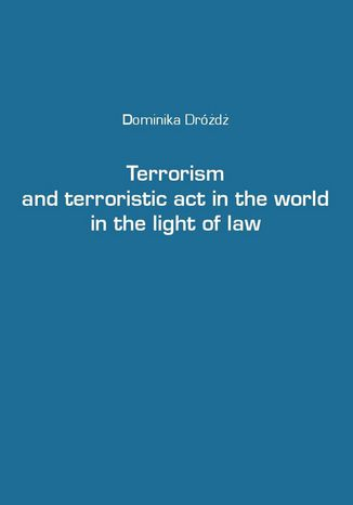 Okładka książki/ebooka Terrorism and terroristic act in the world in the light of law