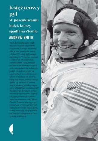 Okładka książki Księżycowy pył. W poszukiwaniu ludzi, którzy spadli na Ziemię