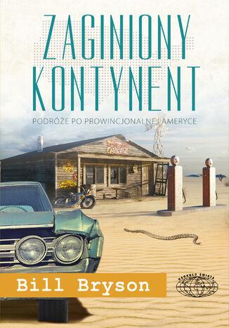 Okładka książki Zaginiony kontynent. Podróż po prowincjonalnej Ameryce