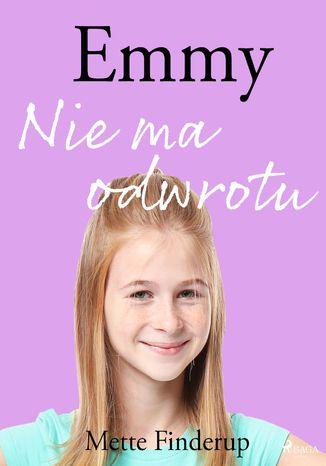 Okładka książki Emmy 9 - Nie ma odwrotu