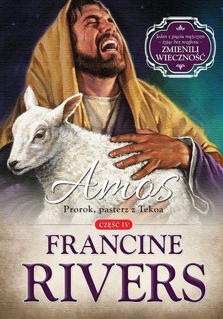 Okładka książki Amos. Prorok, pasterz z Tekoa cz.4