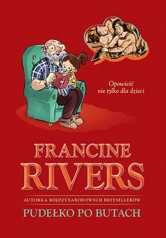 Okładka książki/ebooka Pudełko po butach - Francine Rivers